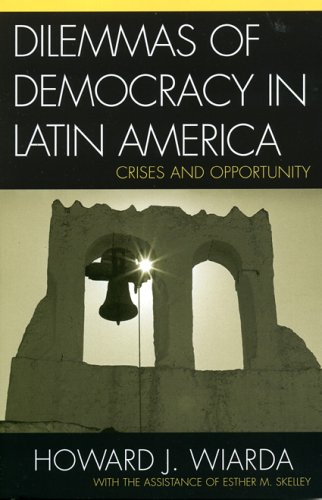 Dilemmas of Democracy in Latin America Crises and Opportunity  2005 9780742530324 Front Cover