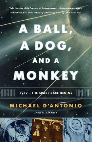 Ball, a Dog, and a Monkey 1957 -- the Space Race Begins  2008 edition cover
