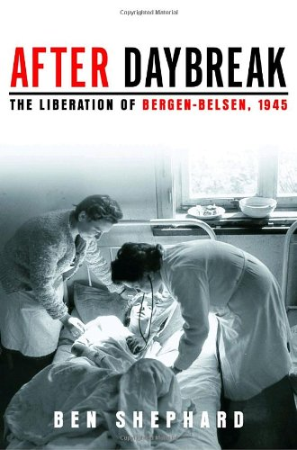 After Daybreak The Liberation of Bergen-Belsen 1945  2005 edition cover