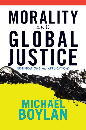 Morality and Global Justice Justifications and Applications  2011 edition cover