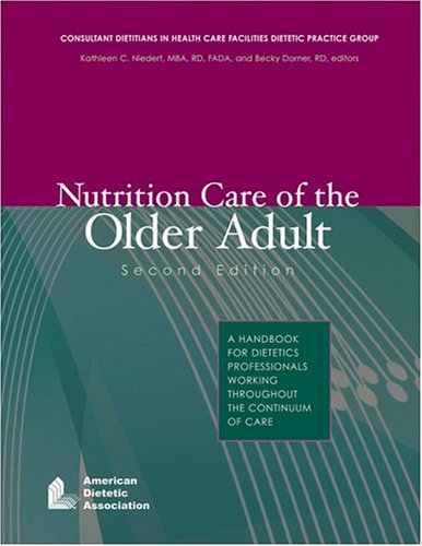 Nutrition Care of the Older Adult A Handbook for Dietetics Professionals Working Throughout the Continuum of Care 2nd 2004 edition cover