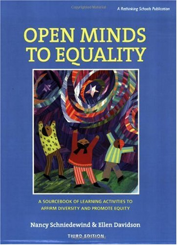Open Minds to Equality A Sourcebook of Learning Activities to Affirm DIversity and Promote Equity 3rd 2006 (Revised) edition cover