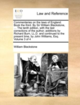 Commentaries on the Laws of England Book the Third by Sir William Blackstone, the Tenth Edition, with the Last Corrections of the Author; Additi  N/A edition cover