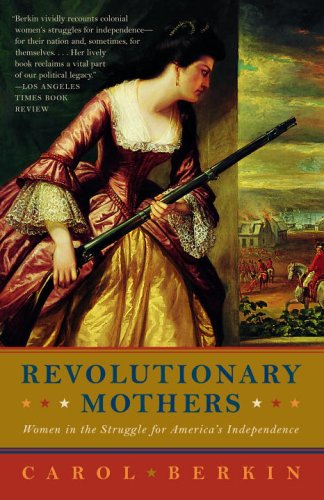 Revolutionary Mothers Women in the Struggle for America's Independence  2006 edition cover