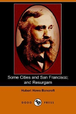 Some Cities and San Francisco; and Resur  N/A 9781406507324 Front Cover