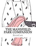 Mansfield Park Companion Includes Study Guide, Historical Context, Biography AndCharacter Index N/A 9781493723324 Front Cover