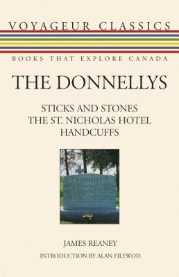 Donnellys Sticks and Stones - The St. Nicholas Hotel Handcuffs  2008 9781550028324 Front Cover
