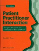 Patient Practitioner Interaction An Experiential Manual for Developing the Art of Health Care 2nd 1994 edition cover