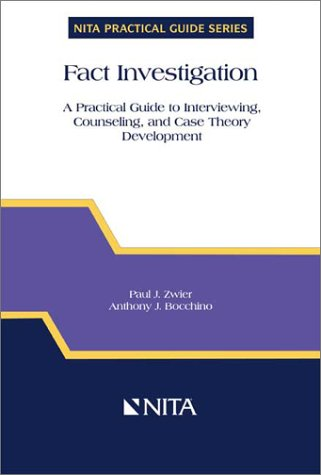 Fact Investigation : A Practical Guide to Interviewing, Counseling and Case Theory Development 1st 2000 edition cover