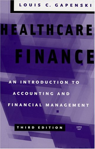 Healthcare Finance : An Introduction to Accounting and Financial 3rd 2005 9781567932324 Front Cover