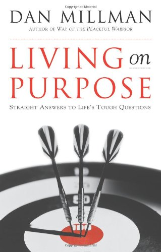 Living on Purpose Straight Answers to Life's Tough Questions  2000 edition cover