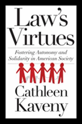 Law's Virtues Fostering Autonomy and Solidarity in American Society  2012 edition cover
