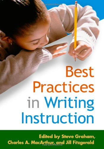 Best Practices in Writing Instruction   2007 edition cover