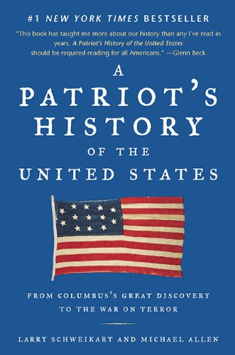 Patriot's History of the United States From Columbus's Great Discovery to the War on Terror Annotated  edition cover
