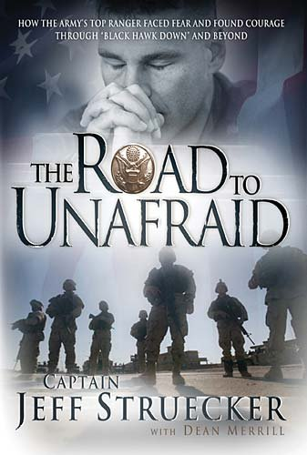 Road to Unafraid How the Army's Top Ranger Faced Fear and Found Courage Through  2009 edition cover