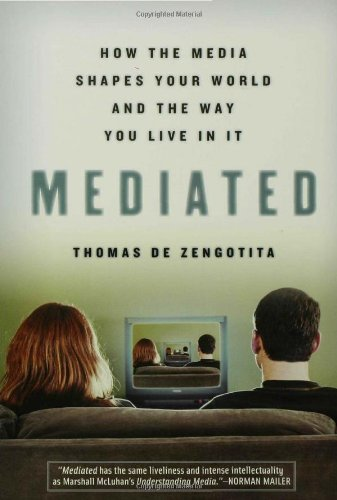 Mediated How the Media Shapes Your World and the Way You Live in It N/A edition cover