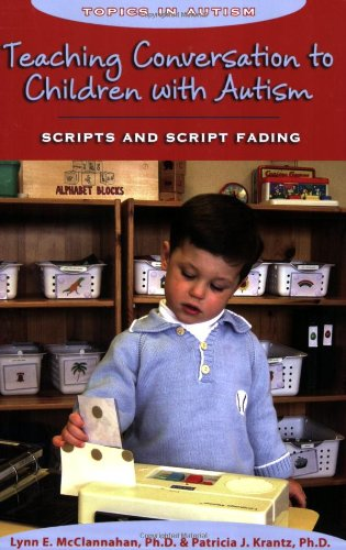 Teaching Conversation to Children with Autism Scripts and Script Fading  2005 9781890627324 Front Cover