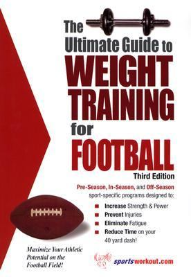Ultimate Guide to Weight Training for Football  3rd 9781932549324 Front Cover