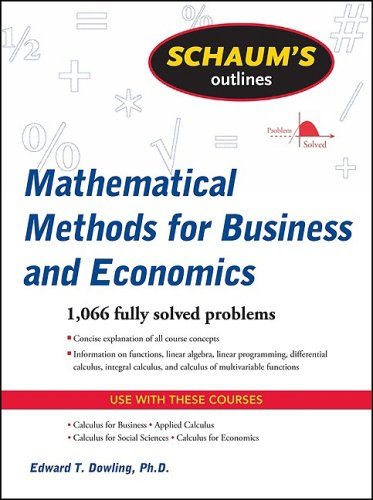 Schaum's Outline of Mathematical Methods for Business and Economics   2010 9780071635325 Front Cover