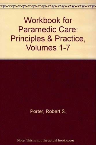 Workbook for Paramedic Care Principles and Practice, Volumes 1-7  2013 9780133034325 Front Cover