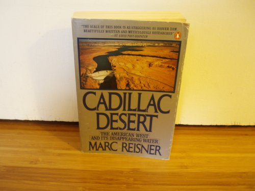 Cadillac Desert The American West and Its Disappearing Water N/A edition cover