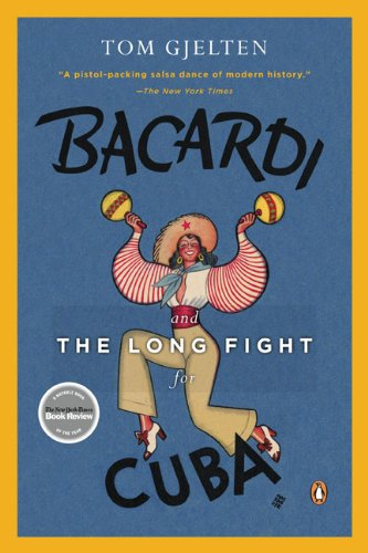 Bacardi and the Long Fight for Cuba The Biography of a Cause  2009 edition cover