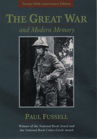 Great War and Modern Memory  25th 2000 9780195133325 Front Cover