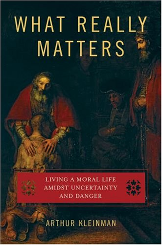 What Really Matters Living a Moral Life Amidst Uncertainty and Danger  2008 edition cover