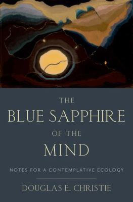 Blue Sapphire of the Mind Notes for a Contemplative Ecology  2013 edition cover