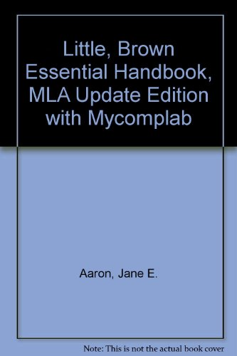 Little, Brown Essential Handbook, MLA Update Edition with MyCompLab  6th 2009 9780205755325 Front Cover