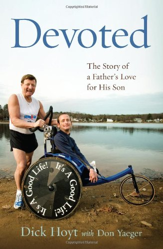 Devoted The Story of a Father's Love for His Son  2010 9780306818325 Front Cover