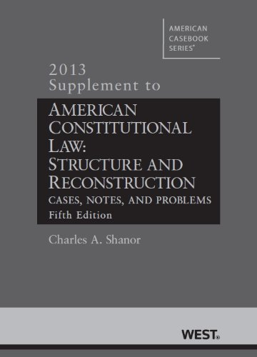 Shanor's American Constitutional Law Structure and Reconstruction, Cases, Notes and Problems 2013rd 2013 9780314288325 Front Cover