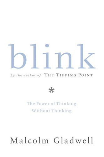 Blink The Power of Thinking Without Thinking  2005 9780316172325 Front Cover