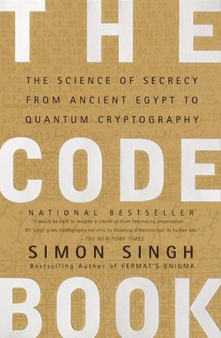 Code Book The Science of Secrecy from Ancient Egypt to Quantum Cryptography  1999 9780385495325 Front Cover