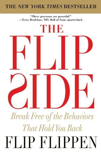 Flip Side Break Free of the Behaviors That Hold You Back  2008 9780446581325 Front Cover