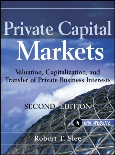 Private Capital Markets Valuation, Capitalization, and Transfer of Private Business Interests 2nd 2011 edition cover