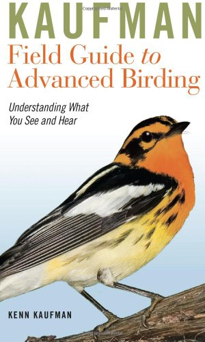 Kaufman Field Guide to Advanced Birding Understanding What You See and Hear  2011 edition cover