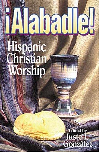 Alabadle! Hispanic Christian Worship N/A edition cover