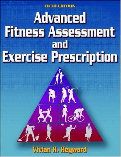 Advanced Fitness Assessment and Exercise Prescription-5th Edition w/ Web Course  5th 2006 edition cover