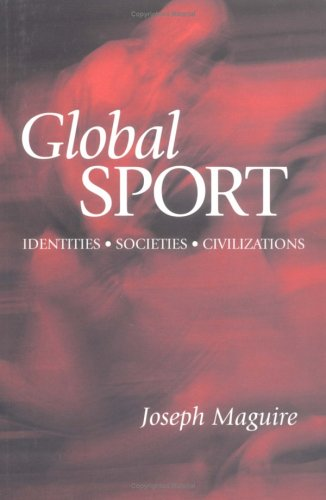 Global Sport Identities, Societies, Civilizations  1999 9780745615325 Front Cover