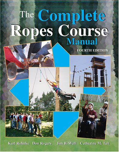 Complete Ropes Course Manual  4th 2007 (Revised) edition cover