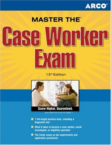 Case Worker Exam Earn Great Scores and Land a Career as a Case Worker 13th 2006 9780768922325 Front Cover