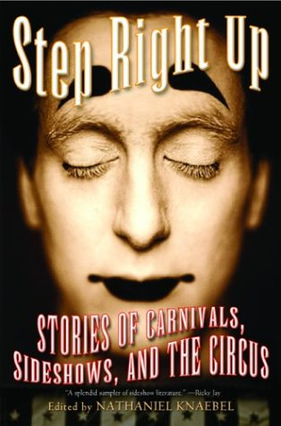 Step Right Up Stories of Carnivals, Sideshows, and the Circus  2004 edition cover