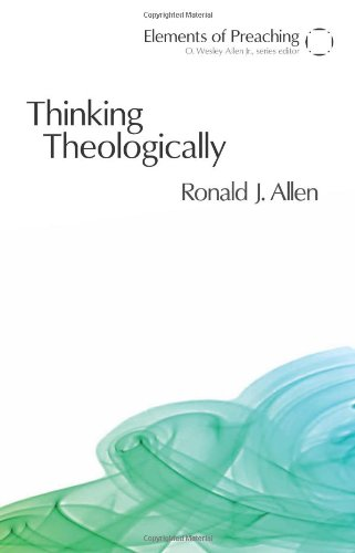 Thinking Theologically The Preacher As Theologian  2008 9780800662325 Front Cover