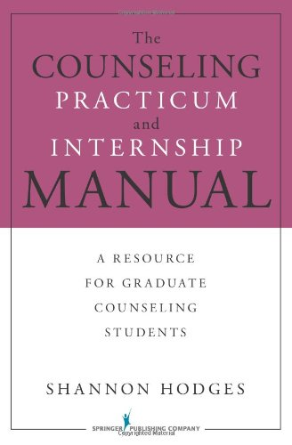 Counseling Practicum and Internship Manual A Resource for Graduate Counseling Students  2010 edition cover