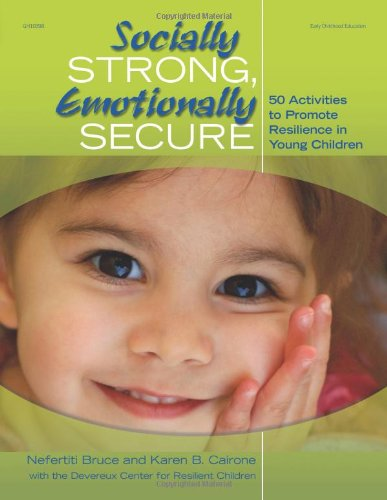 Socially Strong, Emotionally Secure 50 Activities to Promote Resilience in Young Children  2010 edition cover
