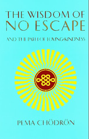 Wisdom of No Escape : And the Path of Loving-Kindness  1991 edition cover