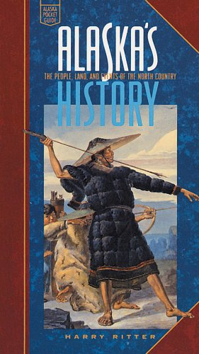 Alaska's History The People, the Land, and Events of the North Country  1993 edition cover