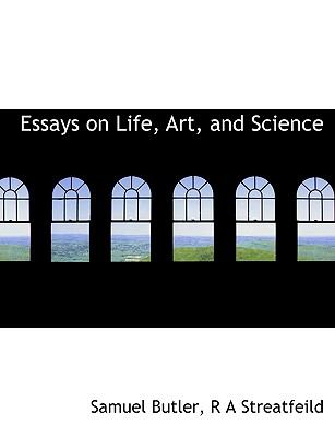 Essays on Life, Art, and Science  N/A 9781113709325 Front Cover