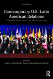 Contemporary U. S. -Latin American Relations Cooperation or Conflict in the 21st Century? 2nd 2015 (Revised) 9781138786325 Front Cover